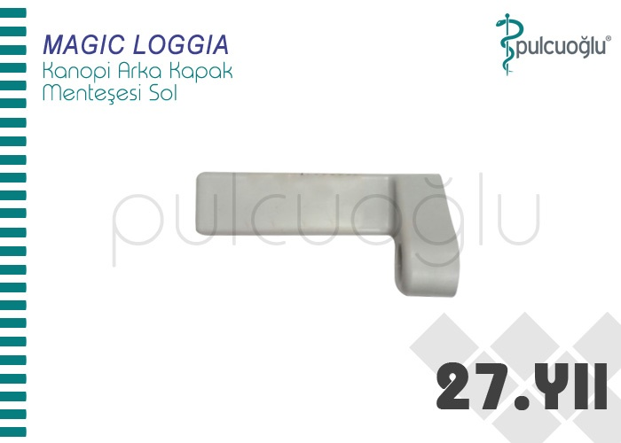 MAGIC LOGGIA KANOPİ ARKA KAPAK MENTEŞESİ